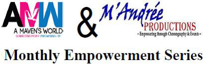A Maven's World Lifestyle Brand and M'Andrée Productions